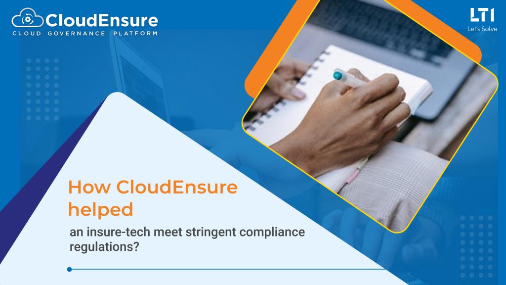 How CloudEnsure helped an insure-tech meet stringent compliance regulations