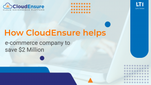 How CloudEnsure helps e-commerce company to save $2 Million