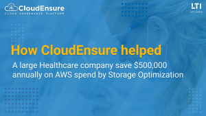 How CloudEnsure helped a large Healthcare company save $500,000 annually on AWS spend